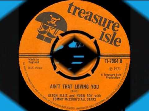 ALTON ELLIS & U.ROY ~ AIN'T THAT LOVING YOU (TREASURE ISLE/TROJAN)1971