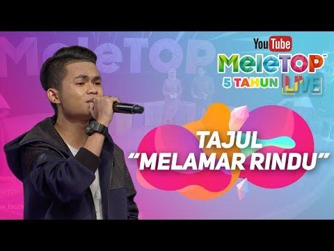 Terubat 'rindu' dengan Tajul | Ulangtahun MeleTOP Ke-5 | 5th Anniversary MeleTOP - Поисковик музыки mp3real.ru