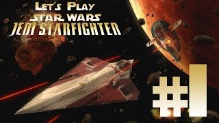 Let's Play Star Wars Jedi Starfighter Ep. 1