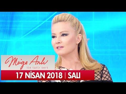 Müge Anlı ile Tatlı Sert 17 Nisan 2018 - Tek Parça
