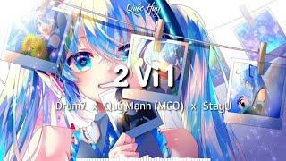 2 Vì 1 - Drum7 x Quý Mạnh (MCO) x StayU