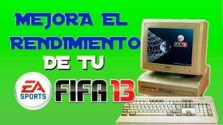 Mejora Notablemente el rendimiento de tu FIFA 13