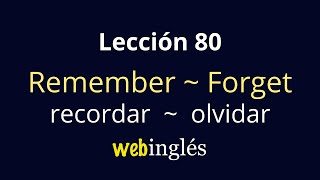 80 Remember, Remind, Forget - Acordarse, Recordar, Olvidar, Verbo Irregular Ingles