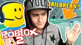 MAKING FRIENDS IN ROBLOX 2 !! IS IT THE NEW JAILBREAK?!