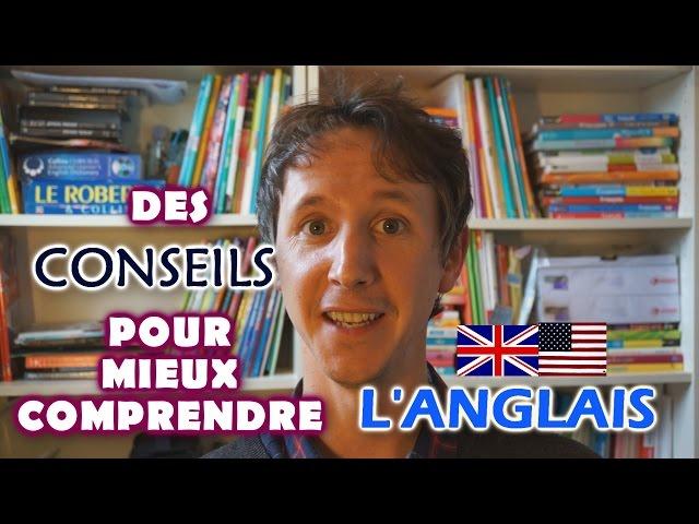 Des conseils pour mieux comprendre l'anglais