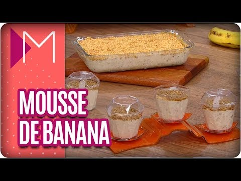 Mousse fácil de Banana - Mulheres (13/04/18)