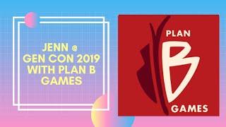 Jenn @ Gen Con 2019: Plan B Games