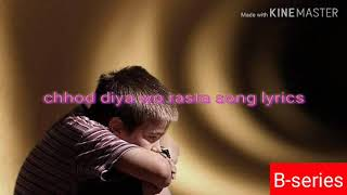 Chhod diya wo Rasta song lyrics