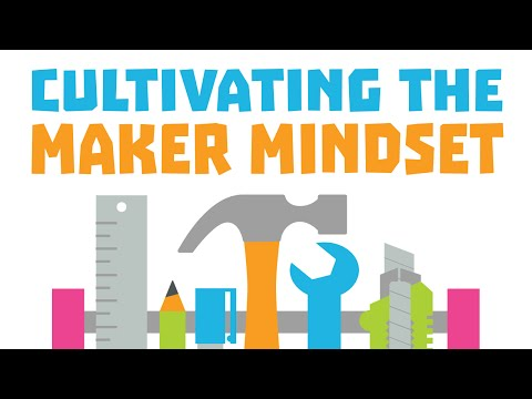 Cultivating the Maker Mindset