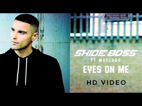 Shide Boss feat Moelogo - 'Eyes On Me' (Official Video)