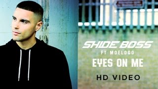 Shide Boss feat Moelogo - 'Eyes On Me' (Official Video)
