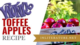 Wonka's Toffee Apple Tree recipe | Food in Literature
