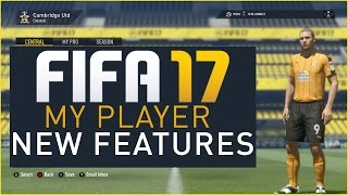 FIFA 17 My Player Career Mode - New Features