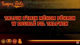 7éllo L'Bibén +Paroles   Album Sempre Forte : Ultras South Warriors