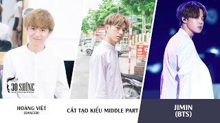 Cắt tạo kiểu Middle Part | Phong cách Jimin (BTS) | Hoàng Việt