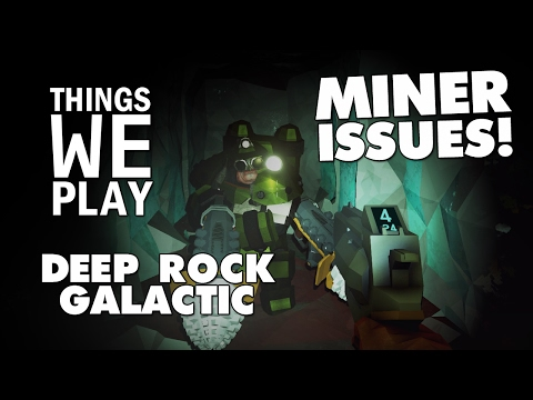 Deep Rock Galactic - Miner Issues!