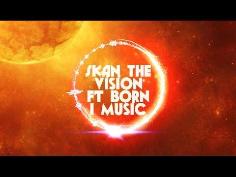 Download [Trap] Skan The Vision ft  Born I Music