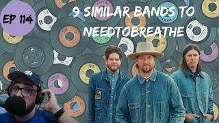 Let's Explore 9 Similar Bands to NEEDTOBREATHE