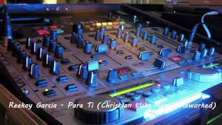 Reekay Garcia - Para Ti (Christian Luke Remix-Reworked).