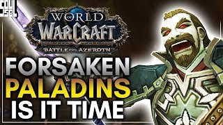 3 Reasons why Undead Paladins Should be in World of Warcraft - Battle for Azeroth