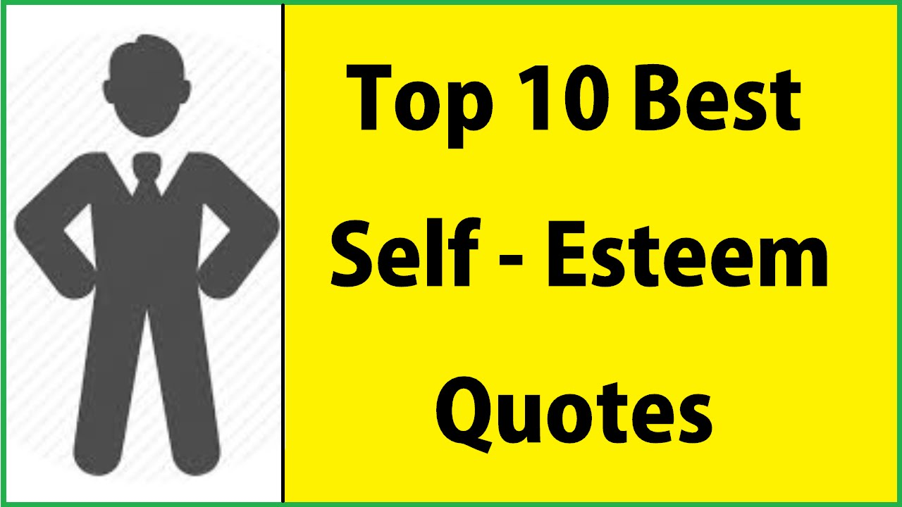 Quotes About Self Esteem ✓ Top 10 Best Self Esteem Quotes  Best Of Best Self Esteem