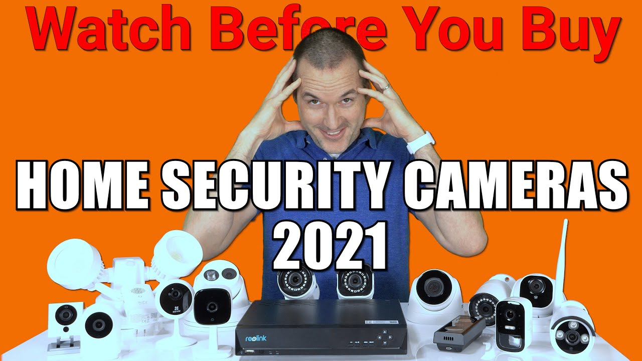 Security Camera Buyers Guide 2021 (Battery, Doorbells, PoE, NVR Packages, Person Detection)
