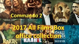 Bollywood Box Office Collection 2017 up-to  All Films Verdict And commando 2 1st weekend collection