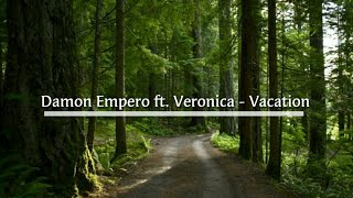 Cover images lirik lagu damon empero feat. veronica – vacation (feat. veronica)