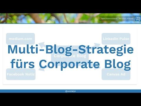 Multi-Blog-Strategie: Corporate Blog, Medium.com und LinkedIn Pulse strategisch nutzen