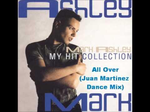 Mark Ashley - All Over (Juan Martinez Dance Mix)