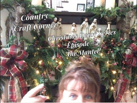 2017 Christmas Decor Series, Episode #3: The Mantel
