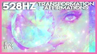 528 Hz: Transformation Affirmations