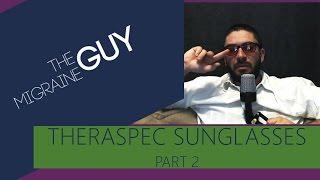 The Migraine Guy - Product Review - TheraSpec Indoor Migraine Sunglasses - Part 2