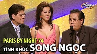 Paris By Night 74 - Tình Khúc SONG NGỌC