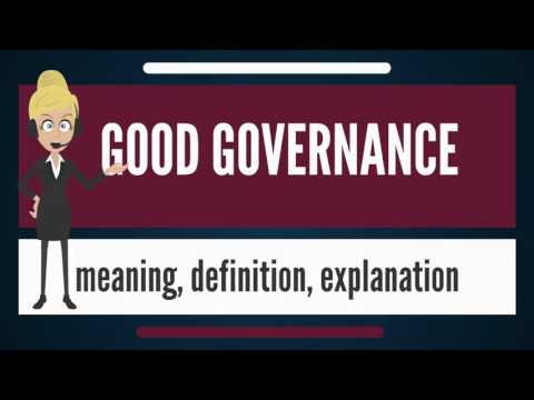 What is GOOD GOVERNANCE? What does GOOD GOVERNANCE mean? GOOD GOVERNANCE meaning & explanation