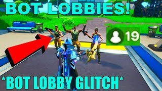 How To Get Into *BOT LOBBIES* in Fortnite Season 10! Fortnite Bot Lobby Glitch Season 10!