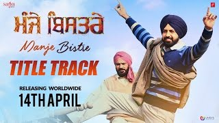Repeat youtube video Manje Bistre : Title Track (Official Video) Nachattar Gill | Gippy Grewal, Rel 14 April | Saga Music