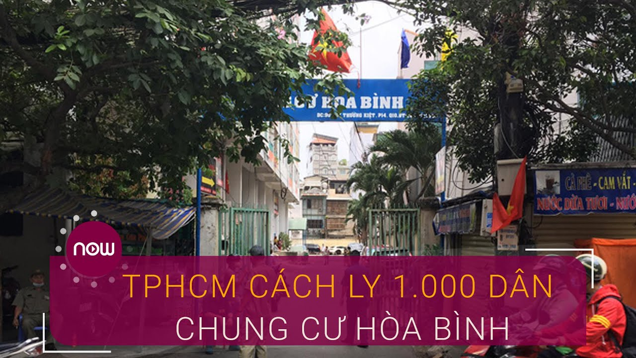 TPHCM: Cách ly 1.000 dân ở chung cư Hòa Bình   VTC Now