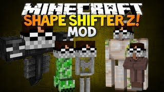Minecraft: SHAPE SHIFTER Z MOD! - Be any mob you want with their abilities!