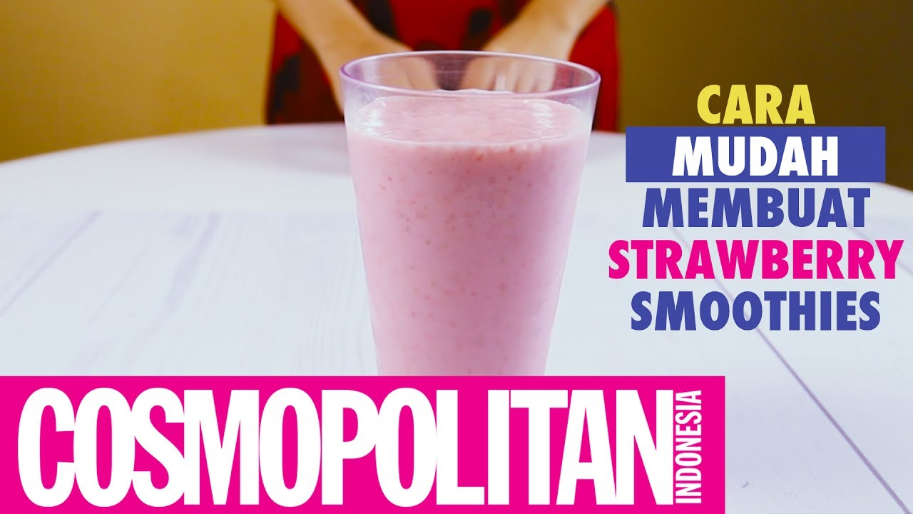 Membuat Strawberry Smoothies Yoghurt Cosmo Recipe Youtube