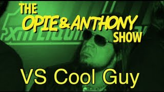 Opie & Anthony: Vs Cool Guy (02/10-02/16/05)