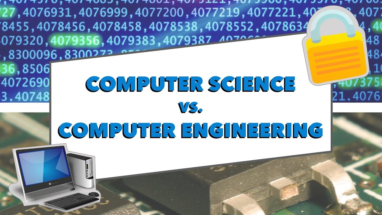 Computer Science Vs Computer Engineering: How to Pick the ...