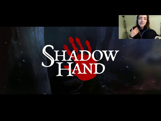 Shadowhand [Livestream VoD 06 Dec 2017]