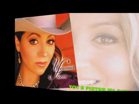 Yesenia Flores - Voy A Pintar Mi Raya (Canción Completa)