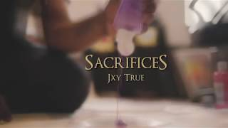 SACRIFICES - JXY TRUE (PROD. YUNG NAB)