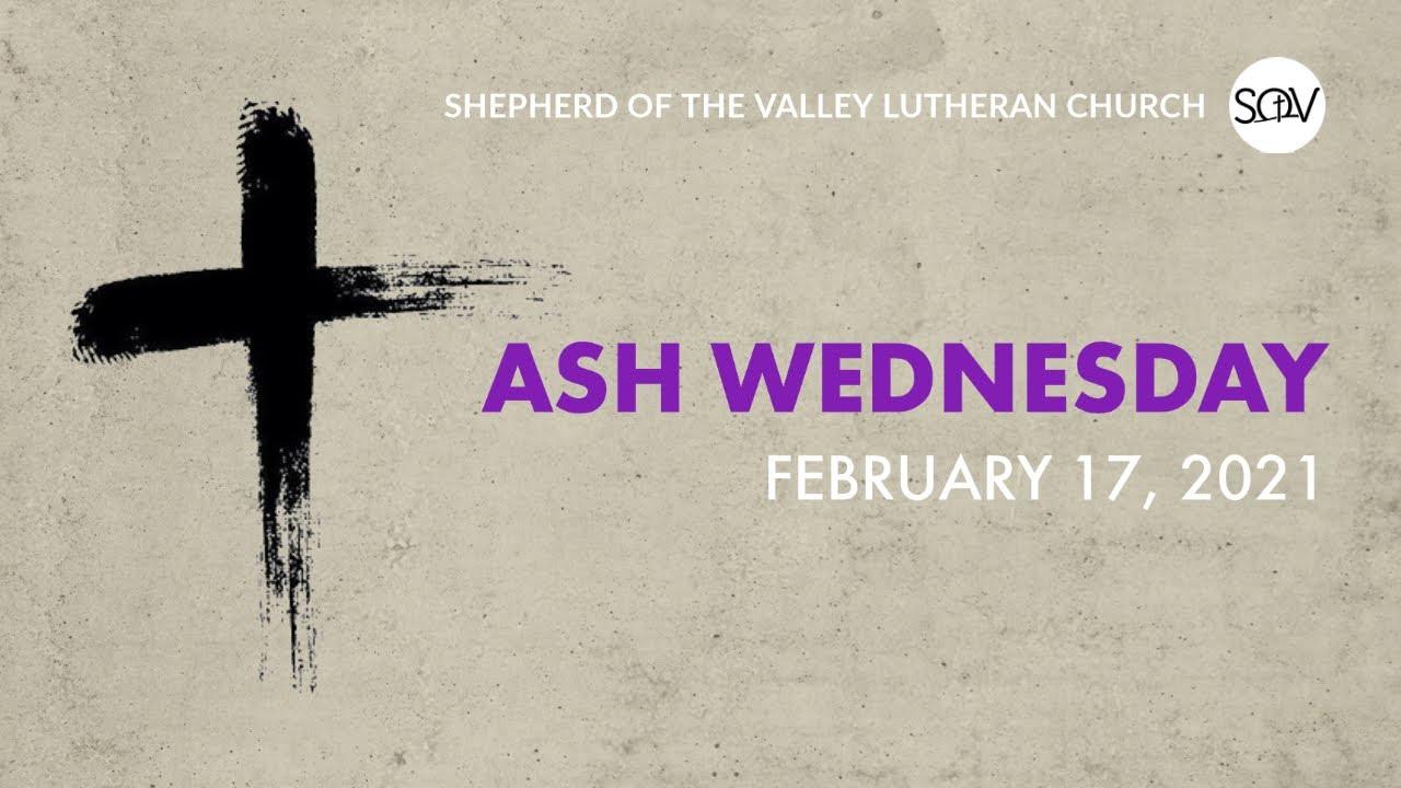 Ash Wednesday - February 17, 2021