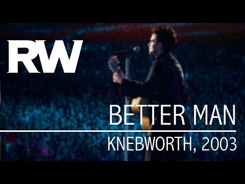 Robbie Williams | Better Man | Live At Knebworth 2003