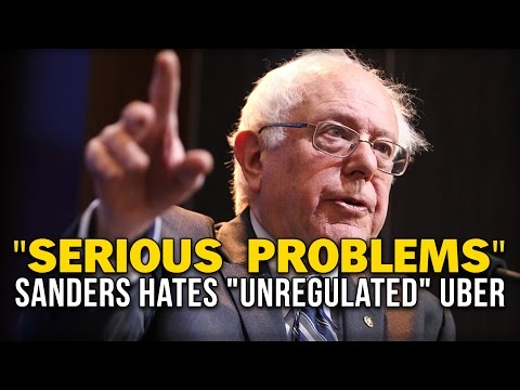 """""""SERIOUS PROBLEMS"""" SANDERS HATES """"UNREGULATED"""" UBER"""