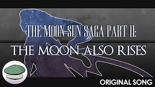 The Moonsun Saga Part II: The Moon Also Rises (Original Song) - The Yordles