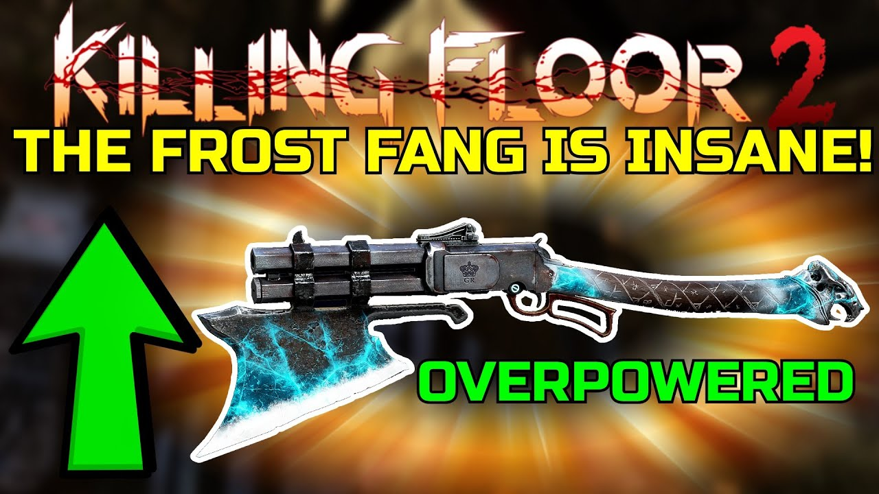 Killing Floor 2 The Frost Fang Is Insane This Thing Is Overpowered Support Gameplay Youtube